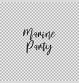 marine party transparent background vector image vector image