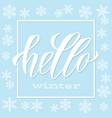 hello winter handlettering inscription lettering vector image