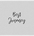 best journey transparent background vector image vector image