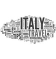 italy travel tips text background word cloud vector image vector image