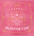 happy valentines day card design inscription on vector image vector image