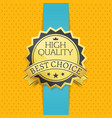 high quality best choice golden seal gold emblem vector image vector image