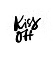 kiss off lettering vector image vector image
