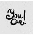 You can - hand drawn quotes black on grunge vector image vector image