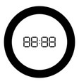 digital clock face icon black color in round vector image vector image