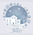 winter card with big dwelling near tree vector image vector image