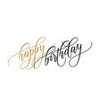 happy birthday greeting card calligraphy hand vector image