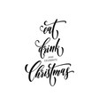 eat drink christmas quote greeting card paint vector image vector image