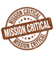 mission critical brown grunge stamp vector image vector image