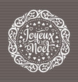 french merry christmas joyeux noel greeting card vector image