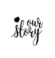 lettering our story black and white vector image