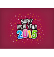 2015 Happy New Year colorful background vector image vector image