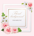 floral background with roses anemones and frame vector image