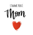 poster with thank you mom text vector image vector image