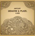authentic parchment oriental dragon with pearl vector image vector image