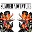 summer adventure hand drawn placard with flowers vector image