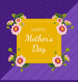 happy mothers day greeting or invitation card vector image vector image