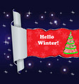 hello winter background with torn paper and a vector image vector image