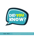did you know letter template design eps 10 vector image vector image