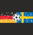 germany vs sweden vector image