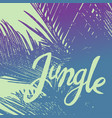 ink phrase on colorful palm tree background vector image vector image