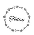 today text flower wreath hand drawn laurel vector image vector image