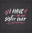 best sister calligraphic lettering sign child vector image