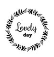 lovely day text flower wreath hand drawn laurel vector image