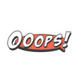 ooops short phrase speech bubble in retro style vector image vector image