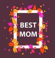 best mom flower frame mothers day banner vector image