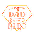 dad super hero doodle quote in handwritten style vector image vector image