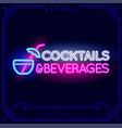 cocktails and beverages neon light sign vector image vector image