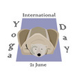 concept on the international yoga day on june 21 vector image