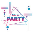 lets go party triangle frame background ima vector image vector image