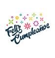 feliz cumpleanos spanish happy birthday greeting vector image