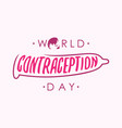 Abstract world contraception day letter with
