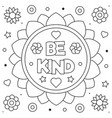 be kind coloring page black and white vector image vector image
