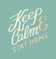 coronavirus covid19-19 slogan keep calm stay home vector image