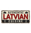 authentic latvian cuisine vintage rusty metal sign vector image vector image