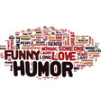 you love them because they re funny text vector image vector image