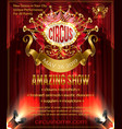 advertising poster for circus amazing show vector image vector image