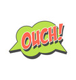 ouch short phrase speech bubble in retro style vector image vector image