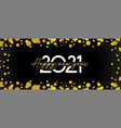 happy new year- 2021 banner with glittery vector image vector image