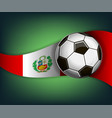 with soccer ball and flag of peru vector image