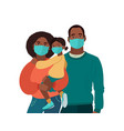 mother father and daughter wear medical masks vector image
