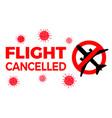 flight cancelled airplane covid-19 coronavirus vector image vector image