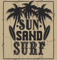 sun sand surf quote typographical background with vector image vector image