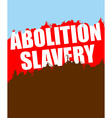 Abolition of slavery Poster depicting an abstract vector image vector image