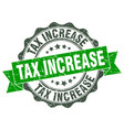 tax increase stamp sign seal vector image vector image