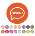 The speech bubble with the word wow icon Internet vector image